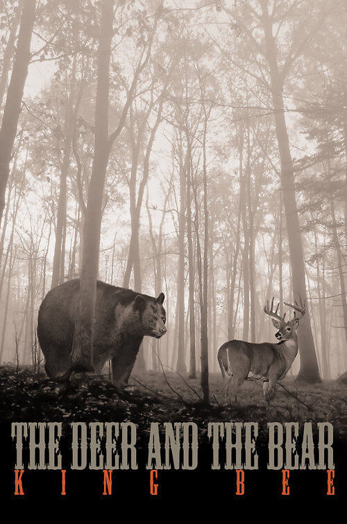 King Bee The Deer and the Bear
